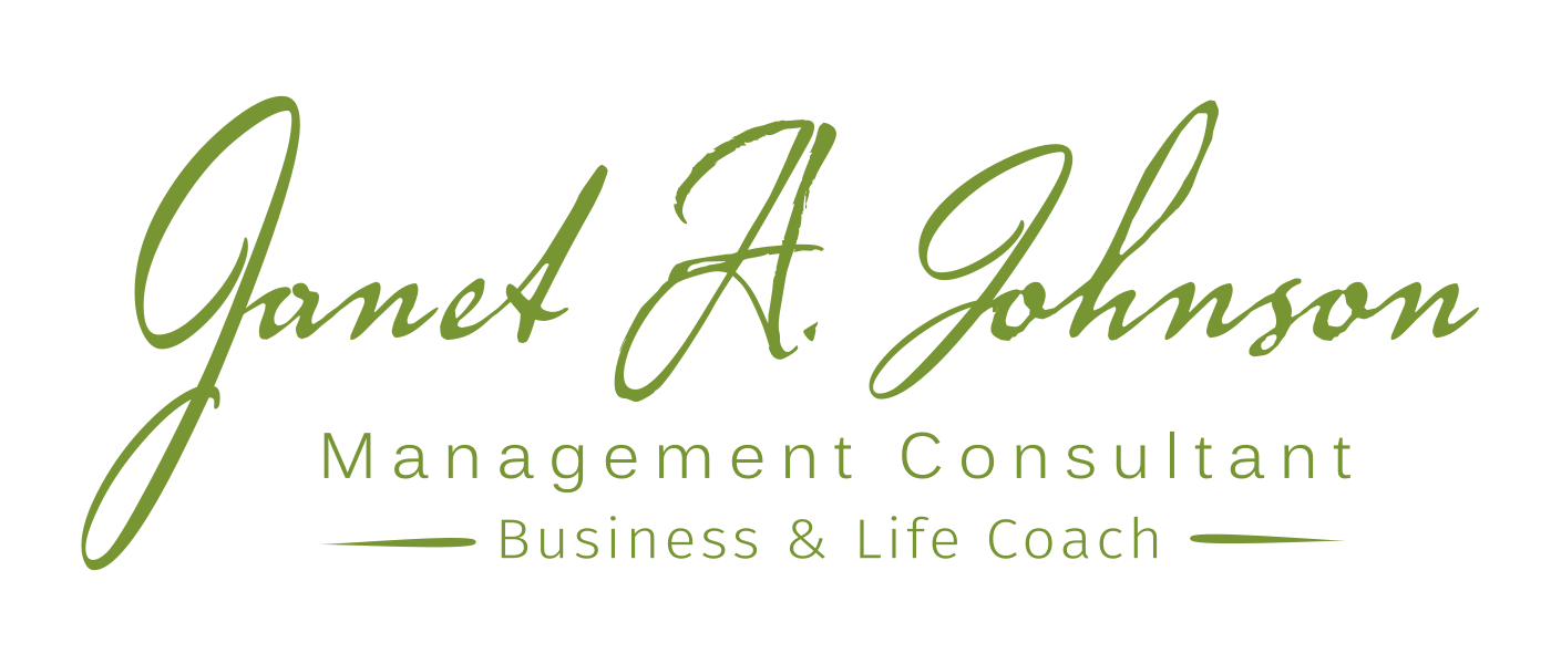 Janet A. Johnson Management Consultant & Life Coach